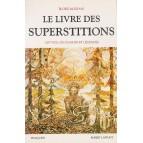 Le Livre des superstitions : mythes, croyances et légendes de Eloïse Mozzani