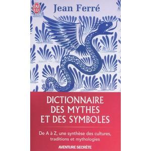 Dictionnaire des mythes et des symboles de Jean Ferré