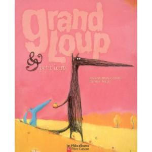 Grand Loup & Petit Loup de Nadine Brun-Cosme et Olivier Tallec - Grand Loup & petit loup