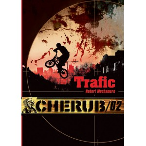Trafic de Robert Muchamore - CHERUB 2