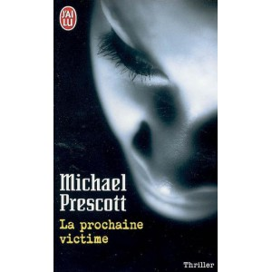 La prochaine victime de Michael Prescott