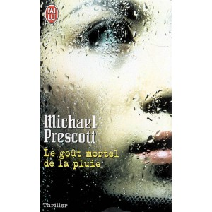 Le Goût mortel de la pluie de Michael Prescott