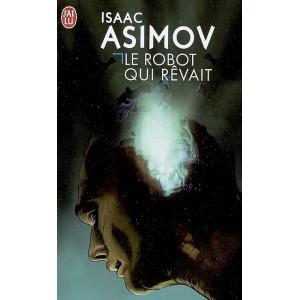 Le robot qui rêvait de Isaac Asimov