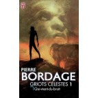 Qui-vient-du-bruit de Pierre Bordage - Griots célestes 1