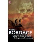 Le Dragon aux plumes de sang de Pierre Bordage - Griots célestes 2
