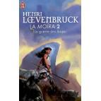 La guerre des loups de Henri Loevenbruck - La Moïra 2
