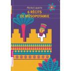 6 récits de Mésopotamie de Michel Laporte