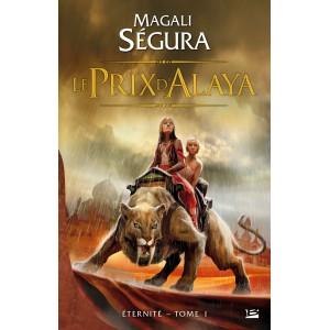 Le Prix d'Alaya de Magali Ségura - Éternité 1