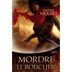 Mordre le Bouclier de Justine Niogret