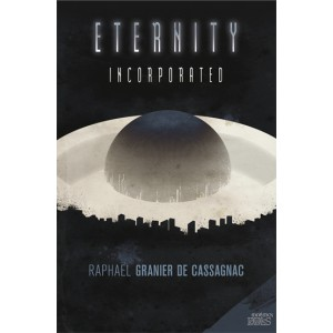 Eternity Incorporated de Raphaël Granier de Cassagnac