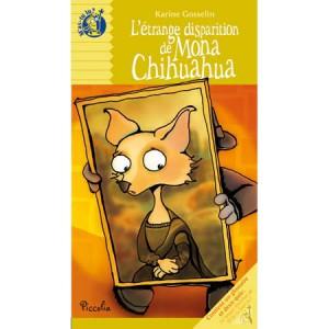 L'étrange disparition de Mona Chihuahua, livre illustré de Karine Gosselin