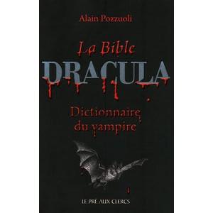 La Bible Dracula, Dictionnaire du vampire de Alain Pozzuoli