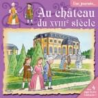 Une Journée au château du XVIIIème siècle, livre d'histoire pour enfant aux éditions Piccolia