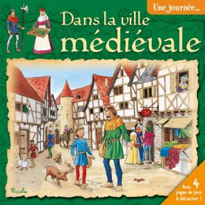 Une Journée dans une ville médiévale, livre d'histoire pour enfant aux éditions Piccolia