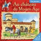 Une Journée au château du Moyen-âge, livre d'histoire pour enfant aux éditions Piccolia