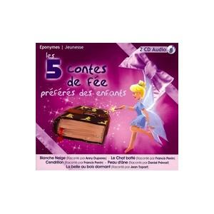 Les 5 contes de fées préférés des enfants, CD Audio aux éditions éponymes: Cendrillon, Blanche Neige...