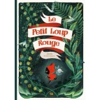 Le Petit Loup Rouge d'Amélie Fléchais, un conte pour enfants inspiré du Petit Chaperon Rouge de Charles Perrault, éd. Ankama