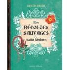 Mes récoltes sauvages et recettes fabuleuses, Carnet de sorcière de Erika Laïs et Laurent Terrasson, éditions Rustica