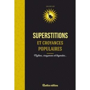 Superstitions et croyances populaires de Jean-Louis Clade, aux éditions Rustica