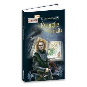 L'évangile des Parfaits de Céline Guillaume, Le Chant des Abysses tome 2, roman fantastique aux éd. Terre de Brume