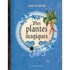 Mes plantes magiques, Carnet de sorcière de Erika Laïs et Laurent Terrasson, éditions Rustica