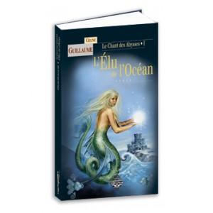 L'élu de océan de Céline Guillaume, Le Chant des Abysses tome 1, roman fantastique aux éd. Terre de Brume