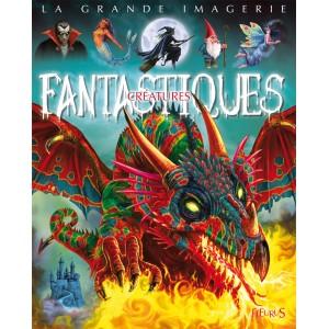 Créatures fantastiques, livre pour enfant de la coll. La Grande Imagerie aux éditions Fleurus