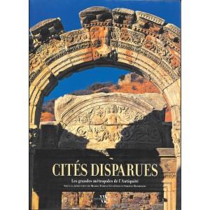 Cités disparues. Les grandes métropoles de l'Antiquité.