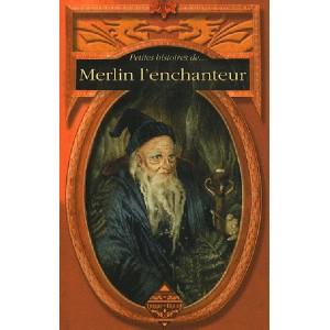 Petites histoires de... Merlin l'enchanteur ss la direction de Dominique Besançon, éd. Terre de Brume