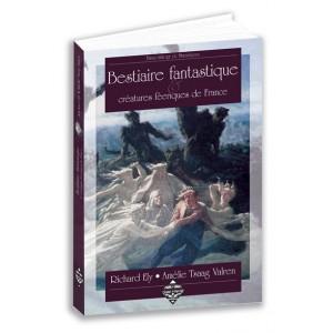 Bestiaire fantastique & créatures féeriques de France de Richard Ely et Amélie Tsaag Valren, éd. Terre de Brume