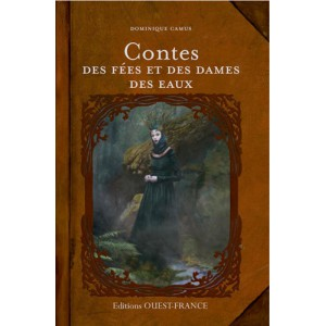 Contes des fées et des dames des eaux de Dominique Camus, éd. Ouest France