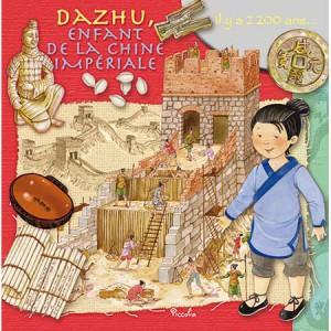 Dazhu, enfant de la Chine Impériale. Au temps des... aux éd. Piccolia