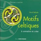 Motifs celtiques à connaître et à créer de David Balade, éd. Ouest-France