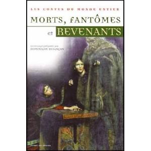 Morts, fantômes et revenants, anthologie dirigée par Dominique Besançon, éd. Terre de Brume