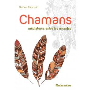 Bernard Baudouin – Chamans, médiateurs entre les mondes, éd. Rustica