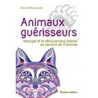 Bernard Baudouin – Animaux guérisseurs, l'énergie et le dévouement animal au service de l'homme, éd. Rustica