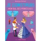 Je construis mon bal de princesses de Dominique Ehrhard, éditions Ouest-France