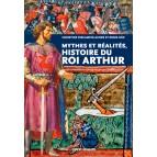 Mythes et réalités, Histoire du Roi Arthur de Christine Ferlampin-Acher et Denis Hüe, éd. Ouest-France