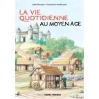 La vie quotidienne au Moyen-Âge, livre d'Histoire pour enfants aux éditions Ouest-France
