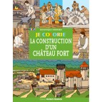 Je colorie la construction d'un château fort de Dominique Ehrhard, éditions Ouest-France
