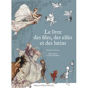 Le livre des fées, des elfes et des lutins de Françoise Morvan, illust. Arthur Rackham, éd. Ouest-France