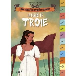 La guerre de Troie de Fabien Clavel, Mon carnet de mythes et légendes, éd. Fleurus
