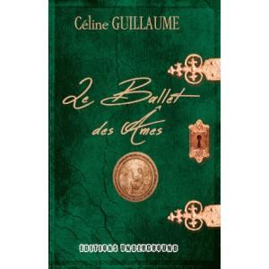 Le Ballet des Âmes de Céline Guillaume aux éditions Underground