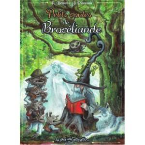 Petits contes de Brocéliande de Katia Bessette, illustré par Juliette Pinoteau, éd. Au Bord des Continents...