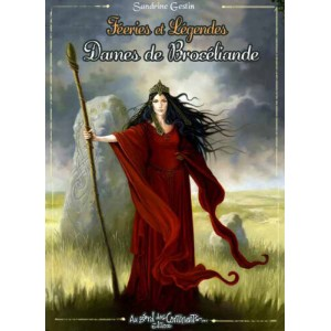 Féeries et légendes des Dames de Brocéliande de Sandrine Gestin et Patrick Jézéquel, éd. Au Bord des Continents...