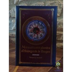 Miraculeuses plantes d'Hildegarde de Bingen, usages et remèdes de Sophie Macheteau et Claire Desvaux, éd. Rustica