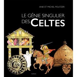 Le génie singulier des Celtes d'Anie et Michel Politzer, beau livre sur le peuple celte, éd. Yoran