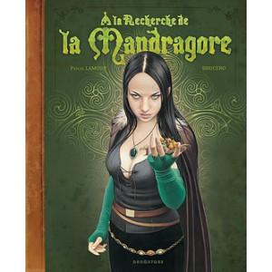 A la recherche de la Mandragore de Pascal Lamour et Brucero, éditions Glénat