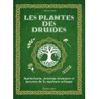 Les plantes des druides, symbolisme, pouvoirs magiques et recettes de la tradition celtique de Florence Laporte, livre Rustica