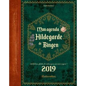 Mon agenda «Bien être» Hildegarde de Bingen 2019 de Sophie Macheteau, éditions Rustica
